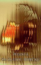 Pomsta za zlatou rybičku- jednodílovka by LucrezaBorga