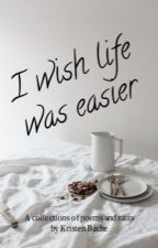I Wish Life Was Easier by just_kristie