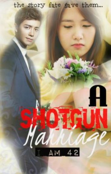 A Shotgun Marriage [COMPLETED]