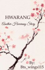 Hwarang: Another Hwarang Story by Bts_wings115