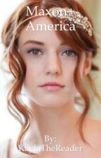 Maxon+America [COMPLETED] by KaylaTheReader