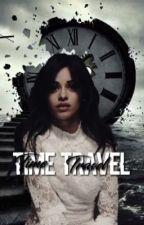 Time travel || camren by holylauren