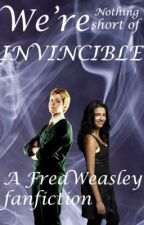 We're Nothing Short of Invincible [Fred Weasley/Cedric Diggory love story] by GeorgiaFair