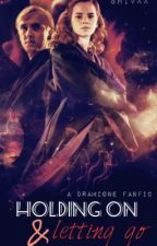 Holding on and letting go- Dramione by Shivxx