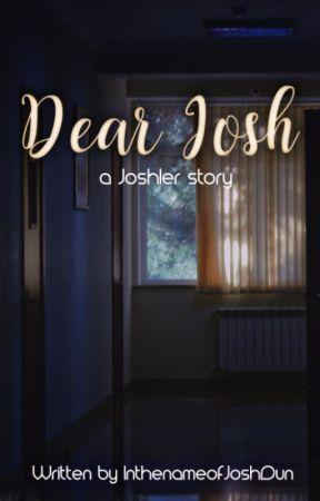 Dear Josh. (a Joshler fanfic) by InthenameofJoshDun