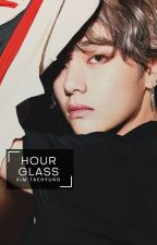 Hourglass | Kim Taehyung by cityhearts