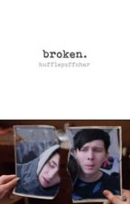 broken // sequel to 'adopted by dan and phil' by hufflepuffchar