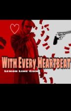 With Every Heartbeat (Trevor Phillips X Reader) by lemonlimegum