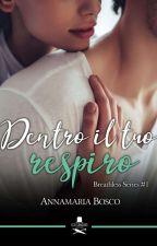 Dentro il tuo respiro (Disponibile in ebook su Amazon) by SoulAttempt