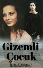 GİZEMLİ ÇOCUK by igeridonmez2003