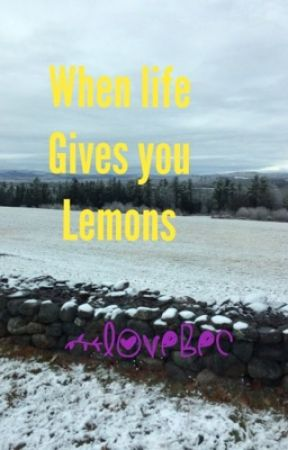 When Life Gives You Lemons by Love-Bec