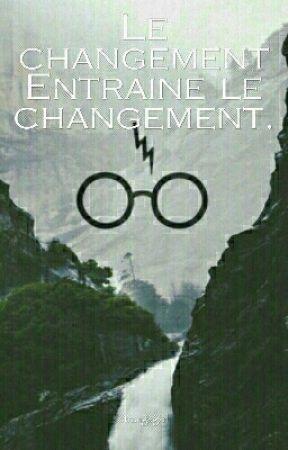 Le changement entraine le changement. by StrangeGxrl