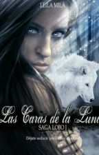 LAS CARAS DE LA LUNA//saga 1 by EIGENIAPEREZwewe12