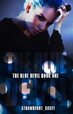 The Blue Devil (Book 1) by Strawberry_Casey