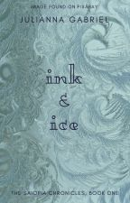 Ink and Ice (The Saiopia Chronicles, Book One) by TreeOfStories