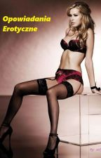 Opowiadania Erotyczne by sellygg