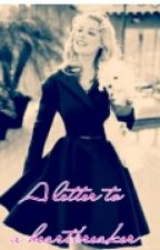 A Letter To A Heartbreaker by Articulture