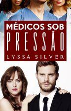Médicos Sob Pressão (Pausada) by Lyssa_Silver