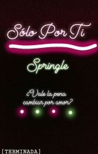 """Solo Por Ti"" #SICKFnafhs (Springle) [Terminada] by Mangle__Luci"