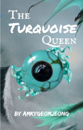 The Turquoise Queen | The Nine Worlds #1 [On-going Edits] by AMKYgeomjeong