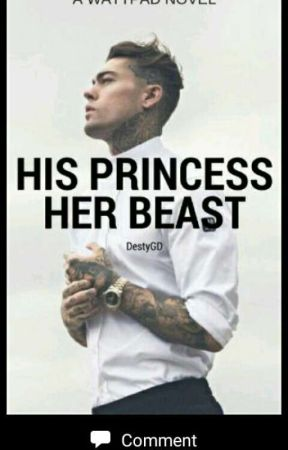 His princess👑, Her beast👹, Wattys 2017 by DestyGD
