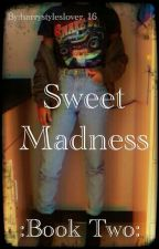Sweet Madness by harrystyleslover_16