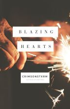 Blazing Hearts || Wattys2018 by crimsonstxrm