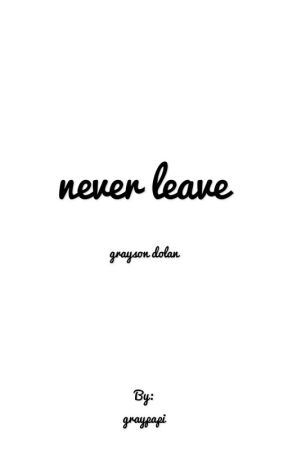 never leave☆grayson by graypapi