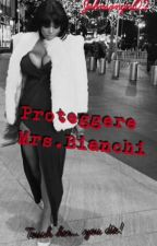 Proteggere Mrs.Bianchi by johnsongirl22