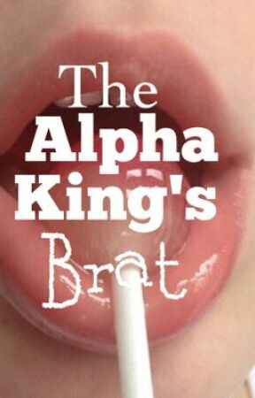 The alpha king's brat (BWWM) by momos_thestruggle