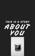 This is a Story About You by yvishin