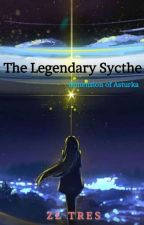 The Legendary Scythe (Dimension of Asturka) by Zean25