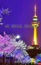 My Seoul Escape  [TAMAT] by SophieAntoni