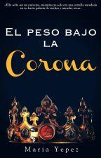 El Peso Bajo la Corona. by MariiaYepezTineo