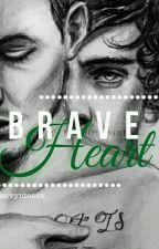 Brave Heart || l.s by larryntensa