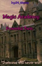 Magic Academy:Powerful Twin by 24_titania