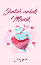 Jodoh Untuk Monik by Winnyraca