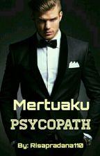 Mertuaku Psycopath by risapradana0110