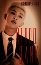 Blood Bank  [BTS-vmon] by hoseokshope19940218