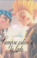 ♥~Zaloe{Siempre estare a tu lado} Historia~♥ by AmeliaCrystal201