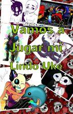 Vamos a Jugar mi Lindo Uke (undertale yaoi) by AliceEscarlet