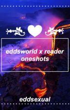 ➳ Eddsworld x Reader Oneshots by crankiiplier