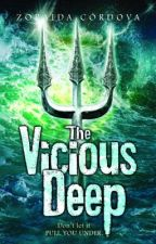 The Vicious Deep (Book 1) by ZoraidaCordova