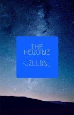 The Heroine by jzllrn_