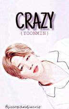 Crazy (YOONMIN) by jiminandjungkookie