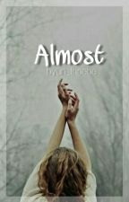 Almost [ON-HOLD] by byun_fhoebe