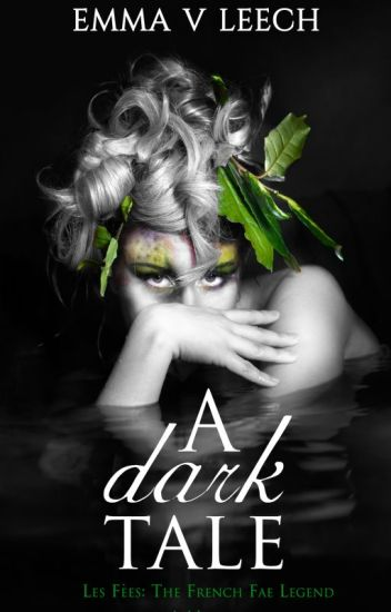 A Dark Tale (Les Fées: The French Fae Legend)