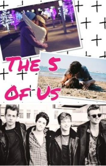 The 5 of us - The Vamps Fanfiction
