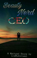 Beauty Nerd CEO (revisi) by LiaMuditiani