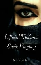 Official Milikmu Encik Playboy by Luv_scha